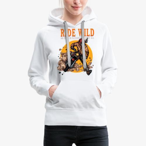 Ride Wild - Sweat-shirt à capuche Premium pour femmes