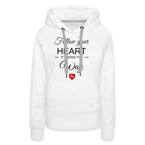follow your heartbesser - Frauen Premium Hoodie