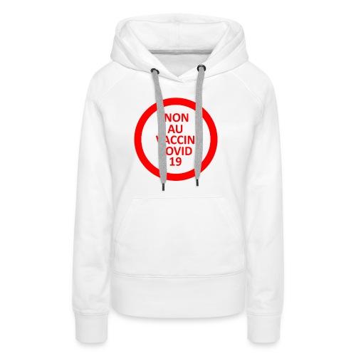 non au vaccin covid 19 - Sweat-shirt à capuche Premium pour femmes
