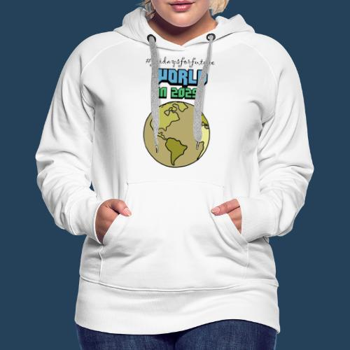 World in 2029 #fridaysforfuture #timetravelcontest - Frauen Premium Hoodie