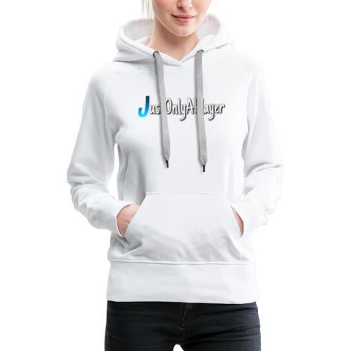 JustOnlyAPlayer Design Text - Frauen Premium Hoodie