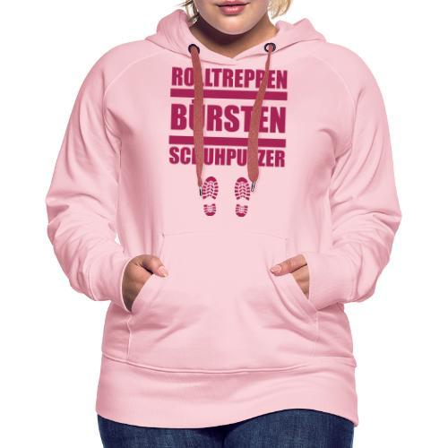 Rolltreppenbürstenschuhputzer - Frauen Premium Hoodie
