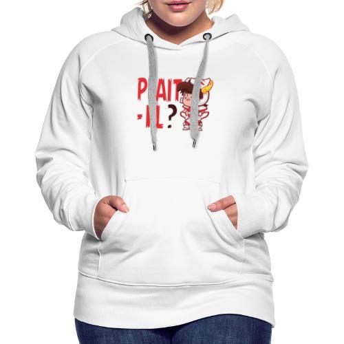 Seiya - Plaît-il ? (texte rouge) - Sweat-shirt à capuche Premium pour femmes