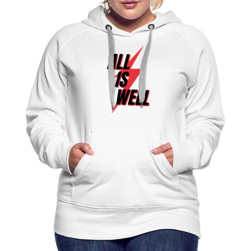 All is well - Sudadera con capucha premium para mujer