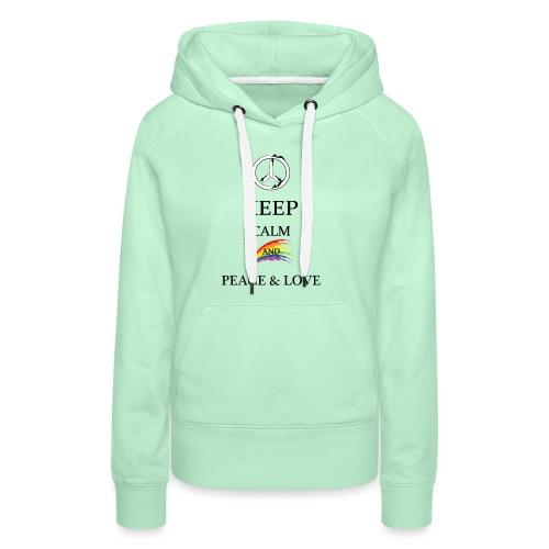 keep calm and Peace & Lov - Felpa con cappuccio premium da donna