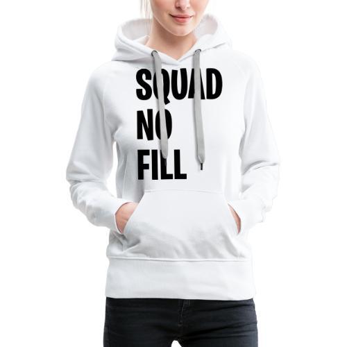Squad No Fill - Women's Premium Hoodie