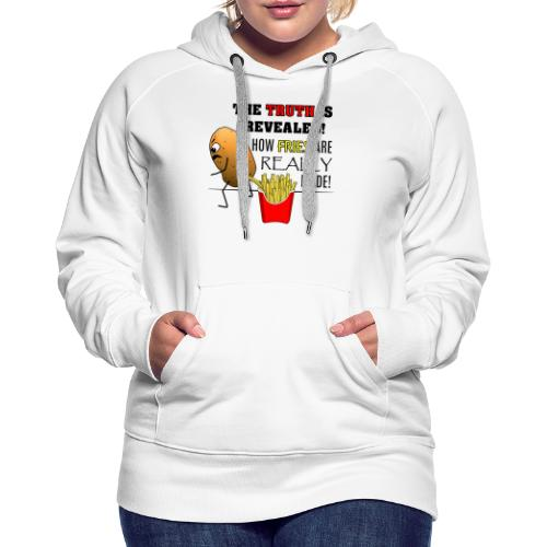 The truth about fries - Frauen Premium Hoodie