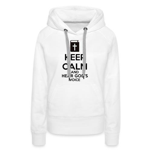 Keep Calm and Hear God Voice Meme - Sudadera con capucha premium para mujer