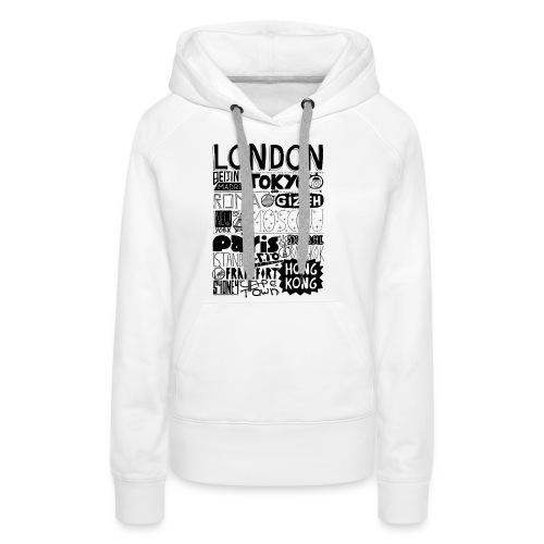 Villes du monde - Sweat-shirt à capuche Premium pour femmes