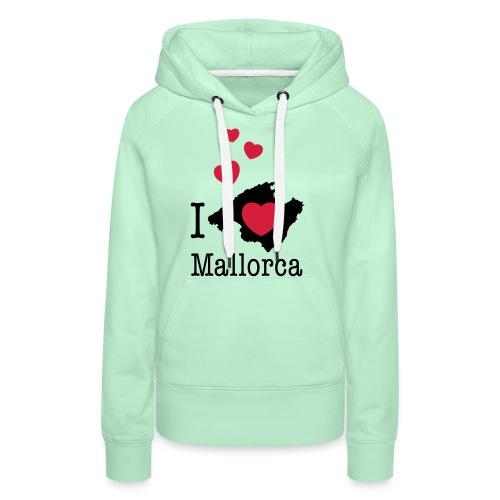 love Mallorca Balearen Spanien Ferieninsel Urlaub - Women's Premium Hoodie
