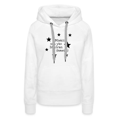 Miekii oon yks Imatran Ihmeist lasten t-paita - Naisten premium-huppari