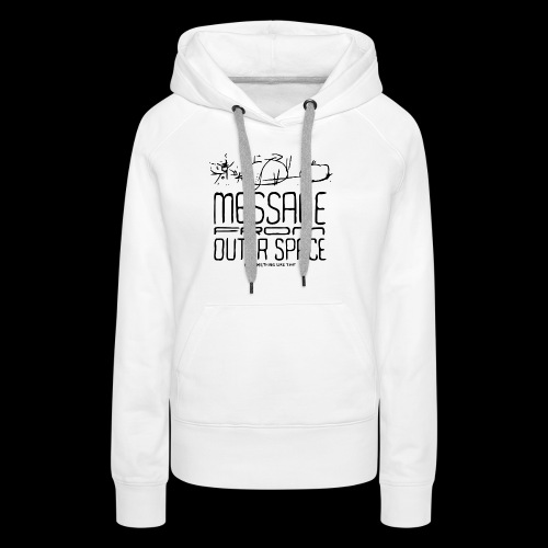 Message From Outer Space (black) - Frauen Premium Hoodie