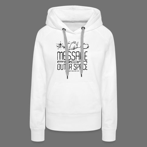 Message From Outer Space (black) - Women's Premium Hoodie