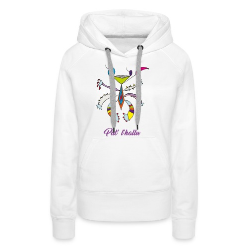Pat' l'hallu - Sweat-shirt à capuche Premium pour femmes