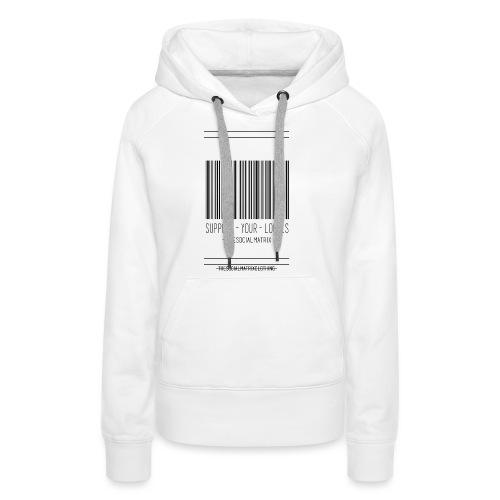 STEUN JE LOKAAL - Vrouwen Premium hoodie