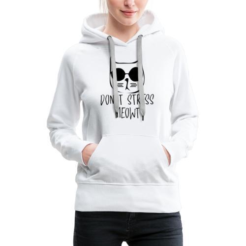 DON'T STRESS - Sweat-shirt à capuche Premium pour femmes