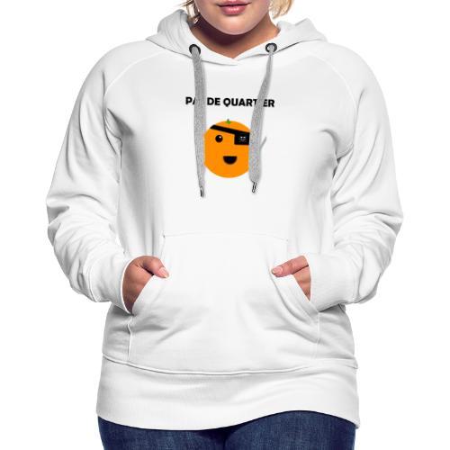 Pas De Quartier - Sweat-shirt à capuche Premium pour femmes