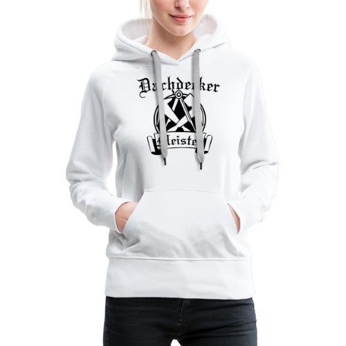 Dachdeckermeister - Frauen Premium Hoodie