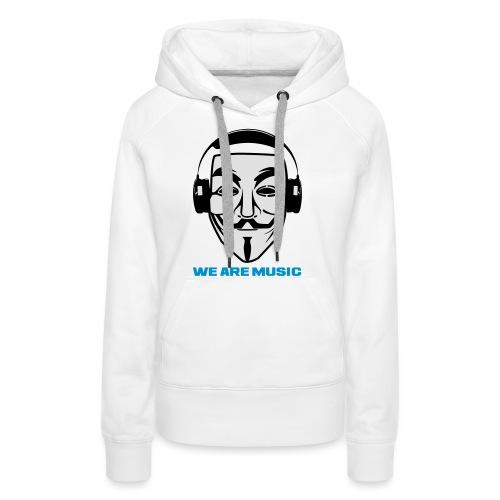 WE ARE MUSIC - Sweat-shirt à capuche Premium pour femmes
