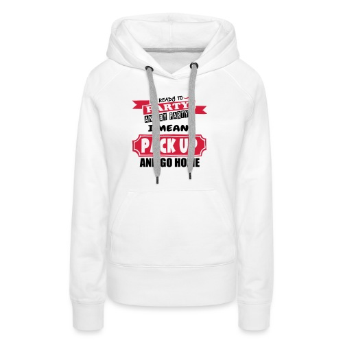 Ready To Party - Women's Premium Hoodie