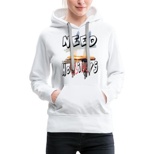 H-Tag Need Hollidays - Sweat-shirt à capuche Premium pour femmes