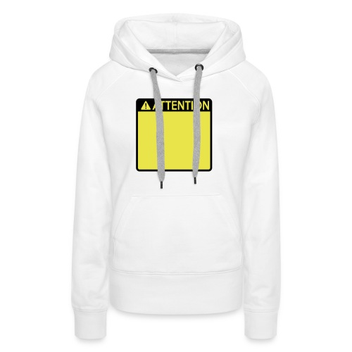 Attention Sign (2 colour) - Women's Premium Hoodie