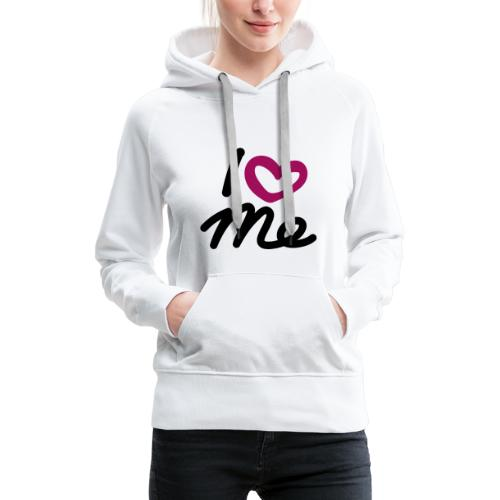 I love me. - Frauen Premium Hoodie