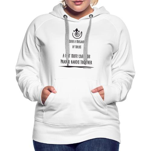 white and black - song a melody - Philosophie - Frauen Premium Hoodie