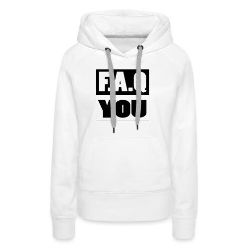 F.A.Q.You - Frauen Premium Hoodie