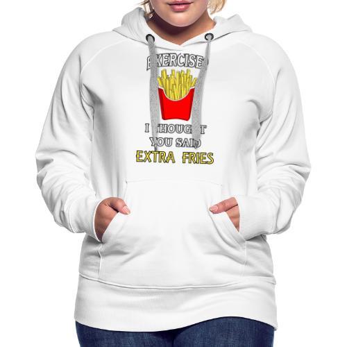 Extra Fries - Frauen Premium Hoodie