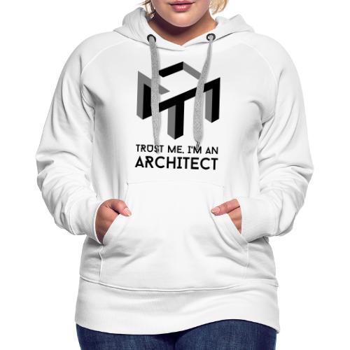 Trust me, I'm an Architect - Naisten premium-huppari