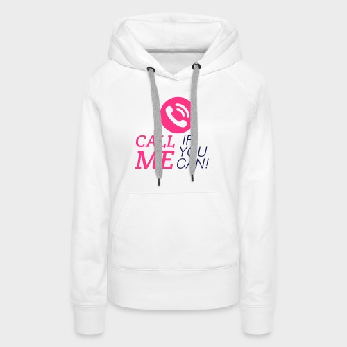 call_me_when_you_can - Frauen Premium Hoodie