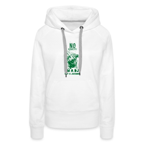 DJ no JukeBox GREEN - Women's Premium Hoodie
