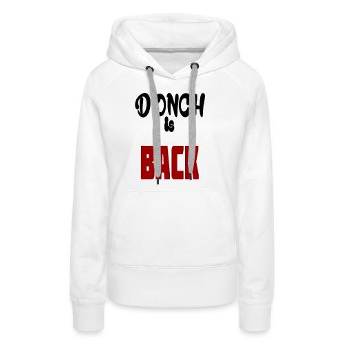T-shirt Donch Is Back - Sweat-shirt à capuche Premium pour femmes