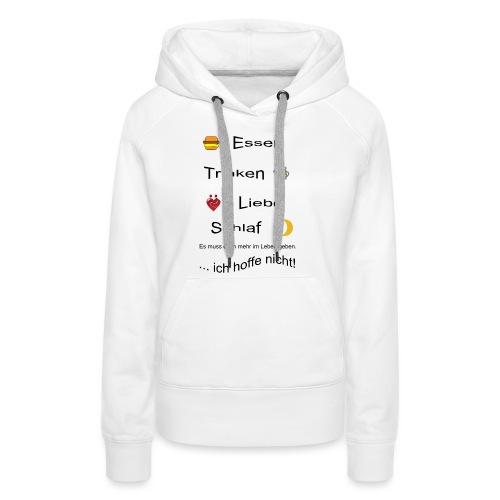Lebensweissheit - Frauen Premium Hoodie