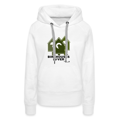 Bird House Lover - Sudadera con capucha premium para mujer