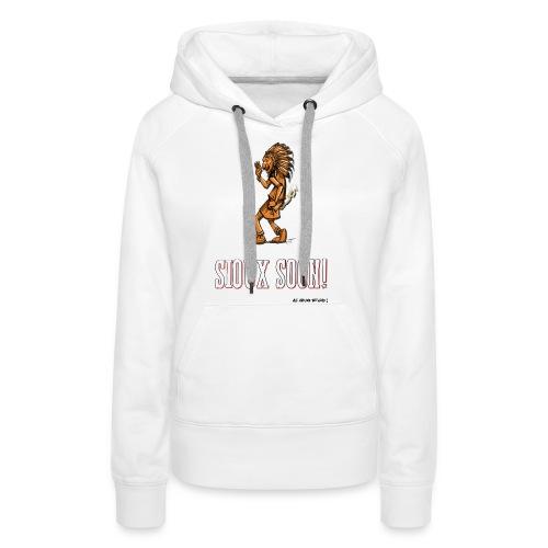 Sioux Soon! - Sweat-shirt à capuche Premium pour femmes