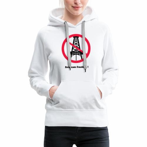 No Fraking - Frauen Premium Hoodie