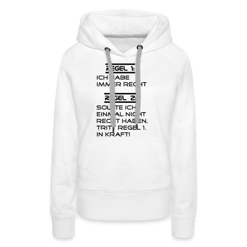 Regel 1 ich habe imemr Recht - Frauen Premium Hoodie