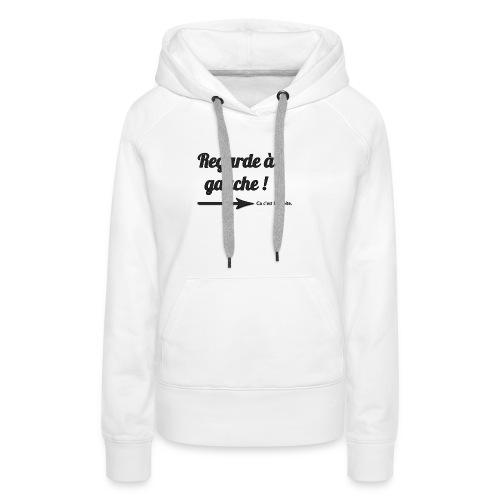 RegardeAGauche.png - Sweat-shirt à capuche Premium pour femmes