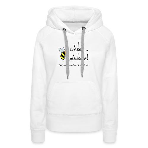 Pas d'abeille, pas de chouchen - Sweat-shirt à capuche Premium pour femmes