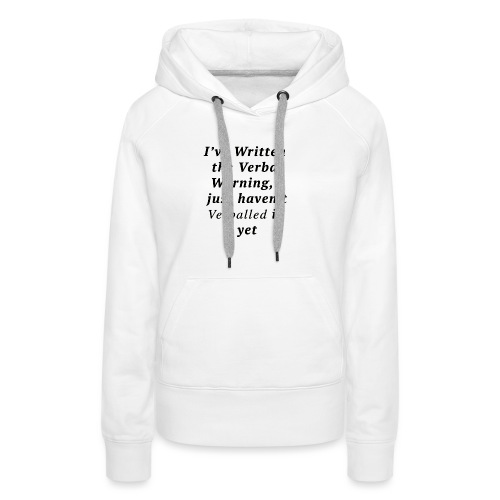 Verballed-Warning - Women's Premium Hoodie