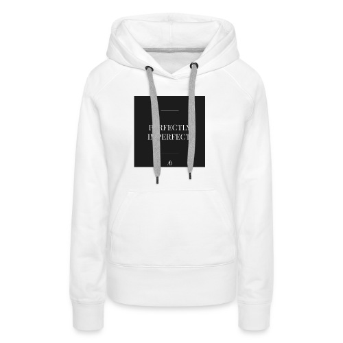 Perfectly Imperfect Print - Frauen Premium Hoodie
