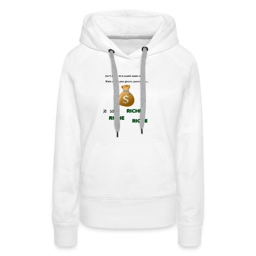 Je suis riche. - Sweat-shirt à capuche Premium pour femmes