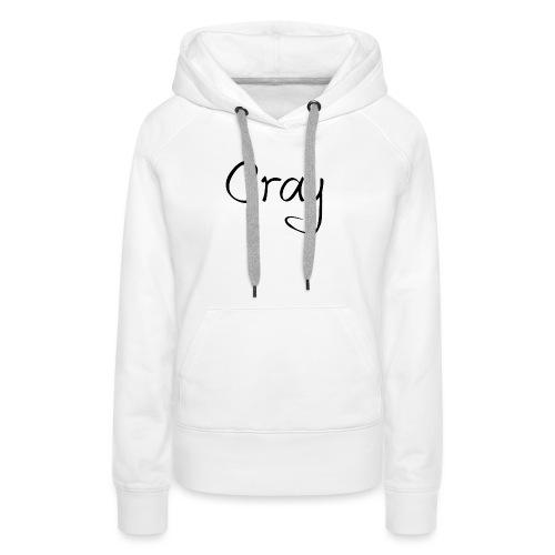 Cray Black Schrifft - Frauen Premium Hoodie