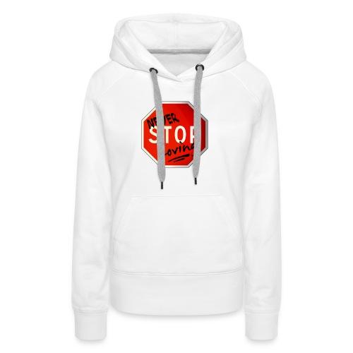 never stop loving - Sweat-shirt à capuche Premium pour femmes