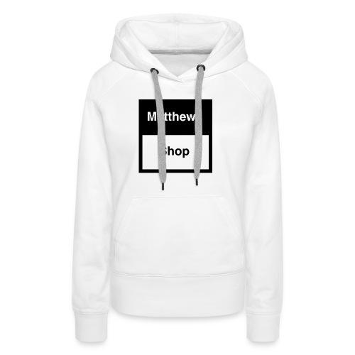 Matthews Shop T-shirt - Vrouwen Premium hoodie
