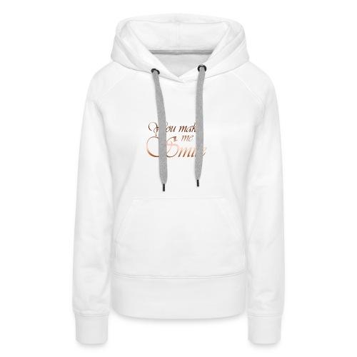 You make me Smile - Vrouwen Premium hoodie