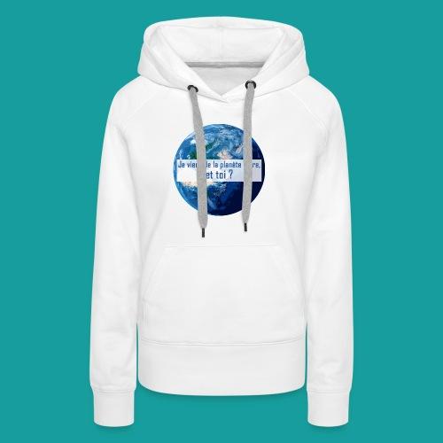 Je viens de la planète terre, et toi ? - Sweat-shirt à capuche Premium pour femmes