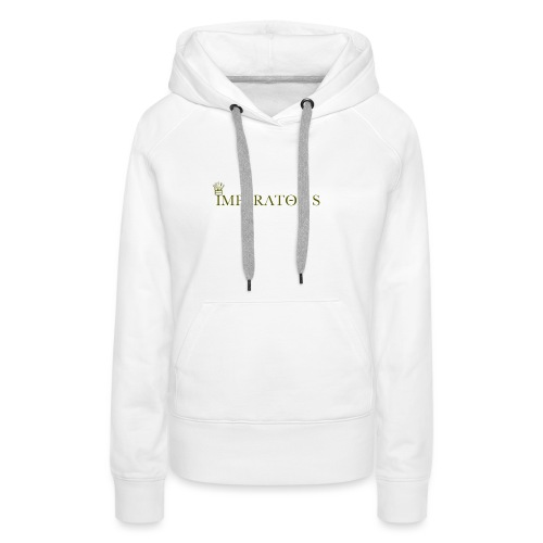 Impérieux Impérator - Sweat-shirt à capuche Premium pour femmes